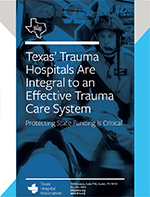 Texas' Trauma Hospitals Are Integral to an Effective Trauma Care System